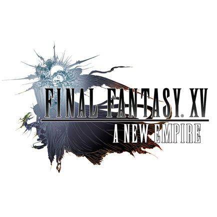 Final Fantaxy XV: A New Empire